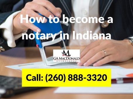 Indiana Notary Assistance by G A MacDonald
